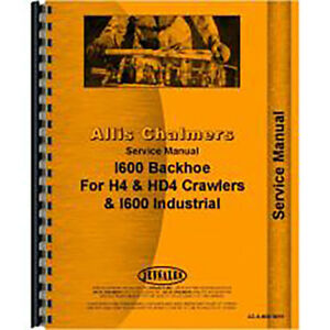 Service Manual For Allis Chalmers H4 Crawler I 600 Backhoe Attachment