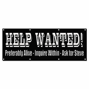 Funny Help Wanted Positions Interviews Custom Banner Sign 3 X 6 W 6 Grommets