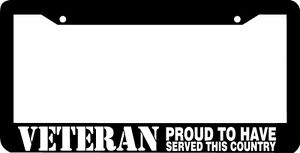 Veteran Proud To Have Served This Country License Plate Frame