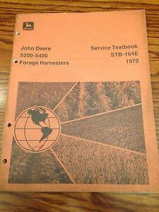 John Deere 5200 5400 Forage Harvesters Service Textbook Stb 164e 1972 Color