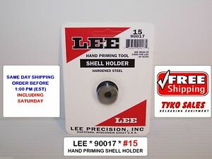 90017 * LEE AUTO PRIME HAND PRIMING TOOL SHELL HOLDER * #15 * #90017 * NEW!