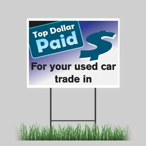 18 x24 Top Dollar For Car Trades Store Yard Sign With Stake Outdoor Coroplast
