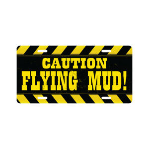 Caution Flying Mud License Plate Funny Off Road Novelty Tag