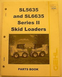 Gehl Sl5635 Sl6635 Series Ii Skid Loaders Parts Manual 907844