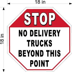 18 X 18 063 Thickness Alum Stop Sign No Delivery Trucks Beyond This Point