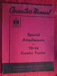 Ih International Harvester Td 24 Crawler Tractor Special Attachments Op Manual