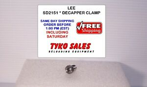 SD2151 * LEE PRECISION DECAPPER CLAMP - #SD1351 * NEW!