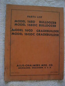 Allis Chalmers 16bd 16bdc Bulldozer 16gd 16gdc Gradebuilder Parts List Manual