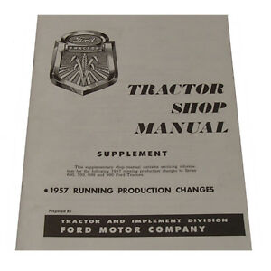 57frpc 1957 Tractor Shop Manual Supplement For Ford Tractor 600 700 800 900