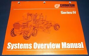 Champion 700 Series Motor Grader Series Iv Systems Overview Book Manual