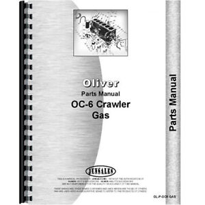New Oliver Oc 6 Crawler Parts Manual gas Only