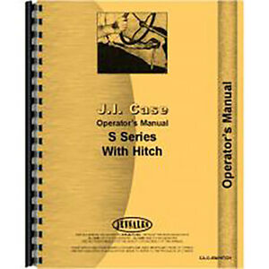 Operators Manual For Case S Series All Sn s Sc So with Eagle Hitch