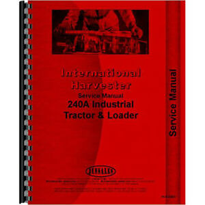 New International Harvester 240a Tractor Loader Backhoe Chassis Service Manual