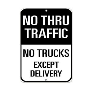 Vertical Metal Sign Multiple Sizes No Thru Traffic Trucks Except Delivery