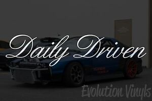 Daily Driven Sticker Decal V2 Jdm Lowered Static Stance Low Drift Slammed Nos