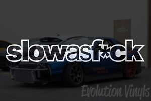 Slow As F ck Sticker Decal V2 Jdm Lowered Stance Low Drift Slammed Turbo Boost