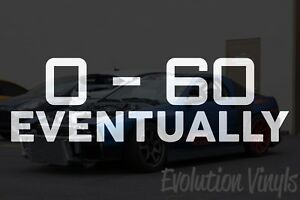 0 60 Eventually V1 Decal Sticker Jdm Lowered Static Stance Low Drift Slammed