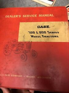 Case 700 800 Series Wheel Tractors Dealer s Service Manual Fast Shipping