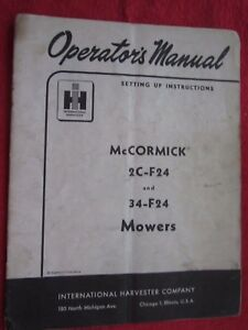 Ih Mccormick 2c f24 34 f24 Sickle Bar Mower Owners Setup Parts Manual