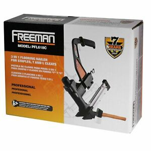 Freeman Pfl618c Professional 3 In 1 Flooring Nailer W 3 Types Of Fasteners