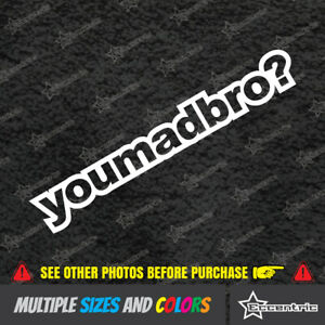You Mad Bro Decal Jdm Sticker Lowered Stance Drift Illest Fatlace Funny Vw