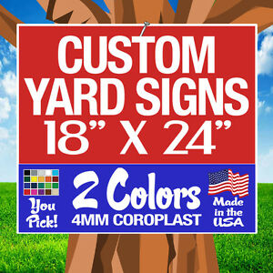 50 18x24 Two color Yard Signs Custom 1 sided