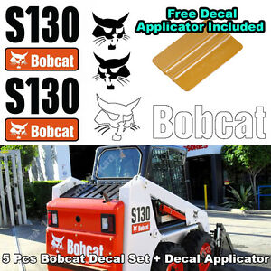 Bobcat S130 Skid Steer Set Vinyl Decal Sticker 5 Pc Set Free Decal Applicator