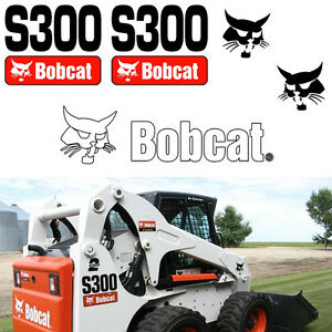 Bobcat S300 S 300 Bob Cat Skid Steer Set Vinyl Decal Sticker Replacement Us Made