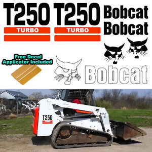 Bobcat T250 Turbo Skid Steer Set Vinyl Decal Sticker Bob Cat Decal Applicator