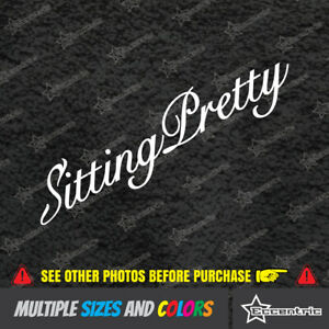 Sitting Pretty Sticker Stance Jdm Lowered Car Truck Simply Clean Decal Vw