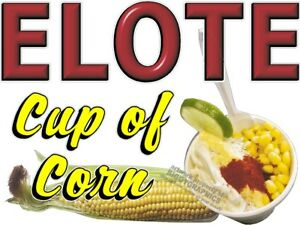 Elote Cup Of Corn Vinyl Decal choose Size Concession Stand Boardwalk