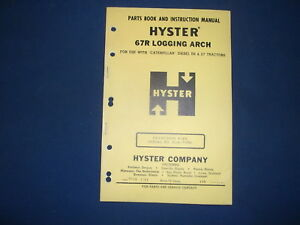 Hyster 67r Logging Arch Parts Book Instructional Manual Cat D6 D7 Tractor