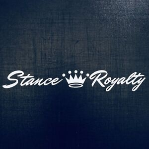 Stance Royalty Decal Sticker Jdm Hellaflush Camber Lowered Low Slammed Static Ca