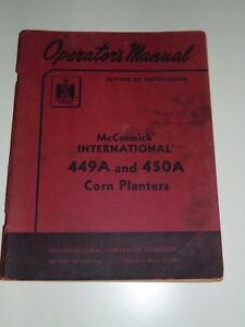 International Harvester Mccormick Operator s Manual 449a 450a Corn Planter