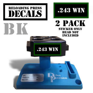 243 WIN Reloading Press Decals Ammo Labels 1.95