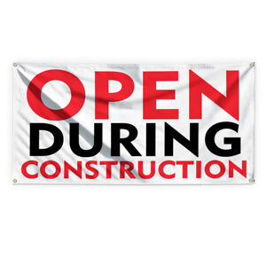 Open During Construction 1 Vinyl Banner Sign With Grommets