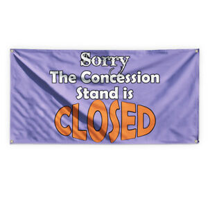 Sorry The Concession Stand Is Closed Vinyl Banner Sign With Grommets