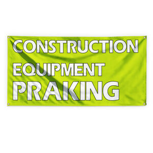 Construction Equipment Parking Vinyl Banner Sign With Grommets