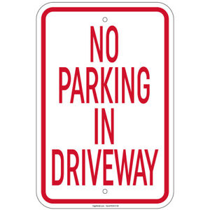 No Parking In Driveway Sign 8 x12 Aluminum Signs