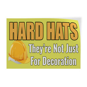 Hard Hats Not Just For Decoration 1 Indoor Store Sign Vinyl Decal Sticker