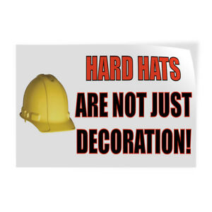 Hard Hats Are Not Just Decoration Indoor Store Sign Vinyl Decal Sticker