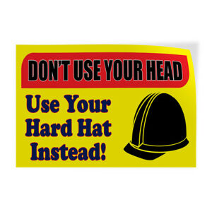 Don t Use Your Head Use Your Hard Hat Indoor Store Sign Vinyl Decal Sticker