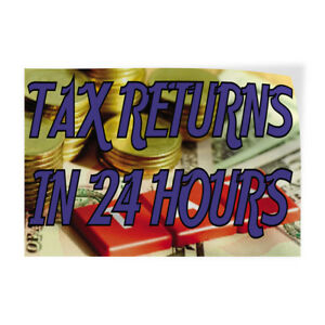 Tax Returns In 24 Hours Indoor Store Sign Vinyl Decal Sticker