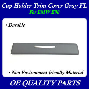 Cup Holder Trim Cover Gray Left Driver Side For Bmw E90 51459229093