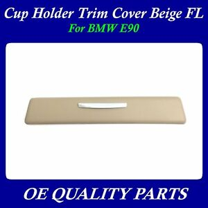 Cup Holder Trim Cover Beige Left Driver Side For Bmw E90 51459229094