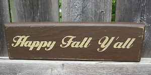 Primitive Country Happy Fall Y All Shelf Sign Dk Brown