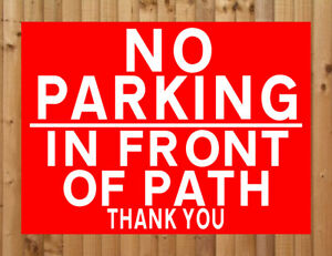NO PARKING IN FRONT OF PATH Metal SIGN car park keep pathway clear access NOTICE
