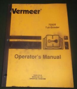 Vermeer Tg525 Tub Grinder Operator Operation Safety Manual Book