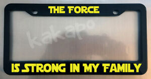 The Force Is Strong In My Family Star Wars Fans Glossy Black License Plate Frame