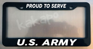 Proud To Serve Us Army Glossy Black License Plate Frame